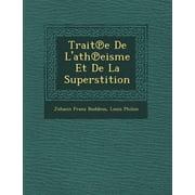 Trait E de L'Ath Eisme Et de La Superstition