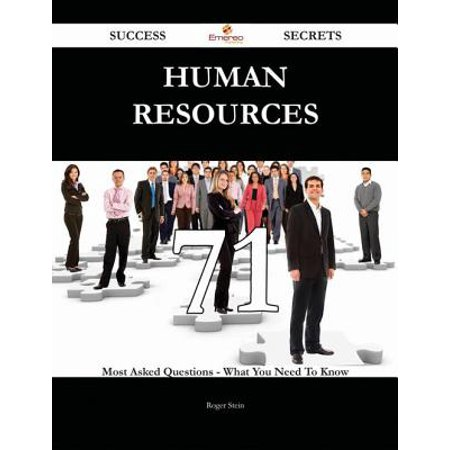Human Resources 71 Success Secrets - 71 Most Asked Questions On Human Resources - What You Need To Know - eBook