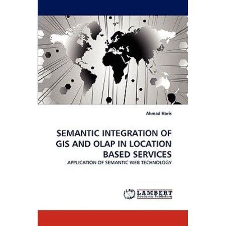 Semantic Integration Of Gis And Olap In Location Based Services