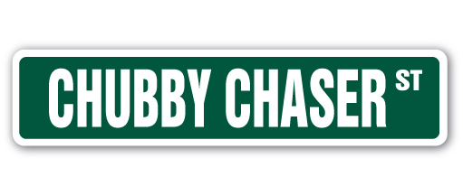 Chubby chaser 3