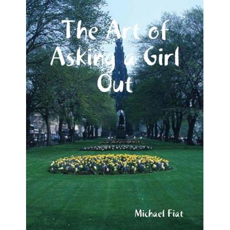 The Art of Asking a Girl Out - eBook (Love Letter To Ask A Girl Out)