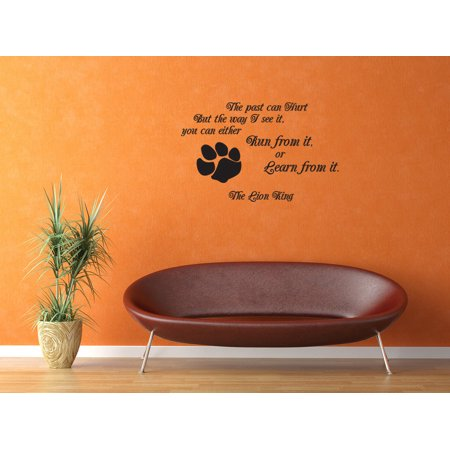 The Past Can Hurt But The Way I See It The Lion King Vinyl Decal Quotes J135 - King Of The Hill Halloween Quotes
