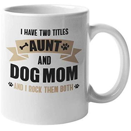 Aunt & Dog Mom Coffee & Tea Gift Mug for Puppy Parent or Pet Lover Auntie (11oz)