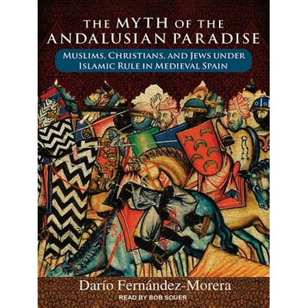 The Myth of the Andalusian Paradise (Audiobook)