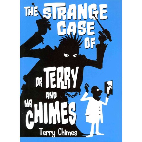 The Strange Case of Dr Terry and Mr Chimes by