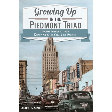 Growing Up in the Piedmont Triad:: Boomer Memories from Krispy Kreme to Coca-Cola Parties (Paperback) - Krispy Kreme Halloween Rap