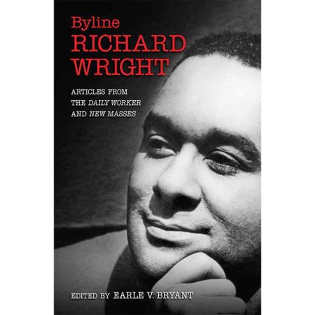 Byline  Richard Wright  Articles From The Daily Worker And New Masses