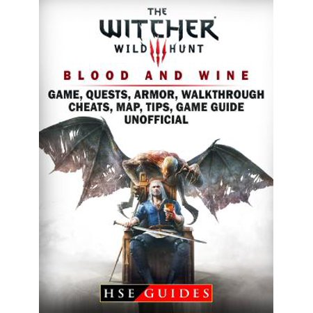 The Witcher 3 Blood and Wine Game, Quests, Armor, Walkthrough, Cheats, Map, Tips, Game Guide Unofficial - (Adventure Quest Best Armor)