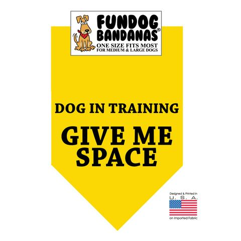 Fun Dog Bandana - Dog in Training Give Me Space - One Size Fits Most for Med to Lg Dogs, gold pet scarf