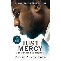 Just Mercy (Movie Tie-In Edition) : A Story of Justice and Redemption
