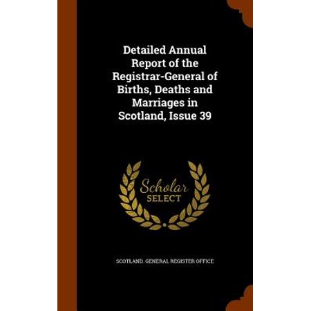 Detailed Annual Report of the Registrar-General of Births, Deaths and Marriages in Scotland, Issue