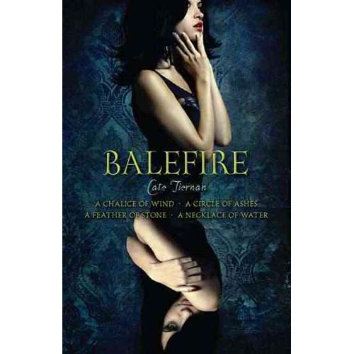 Balefire: A Chalice of Wind / A Circle of Ashes / A Feather of Stone / A Necklace of Water