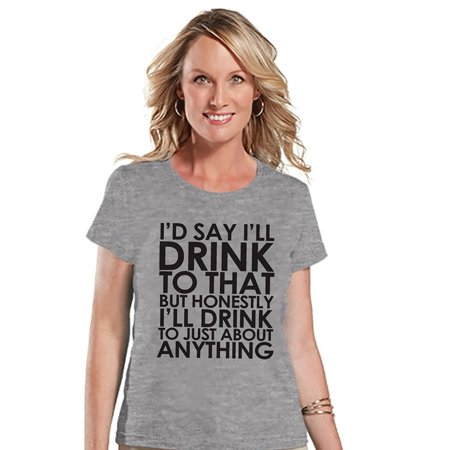 Custom Party Shop Womens I'll Drink To That Funny T-shirt - Large