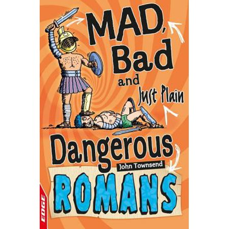 EDGE: Mad, Bad and Just Plain Dangerous: Romans - (Gu Just Plain)
