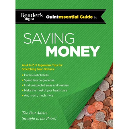 Readers Digest Quintessential Guide To Saving Money   The Best Advice  Straight To The Point