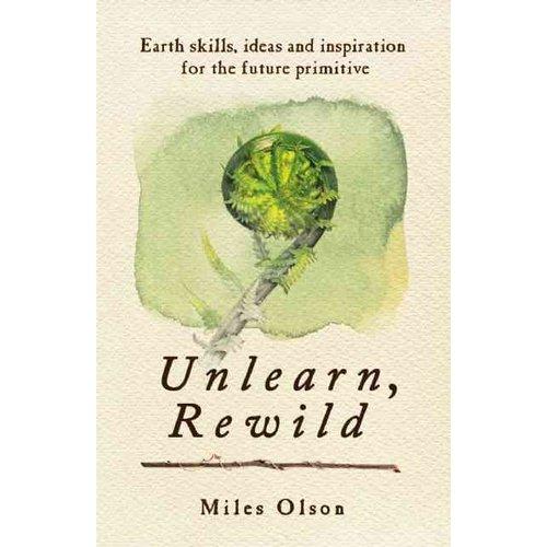 Unlearn, Rewild