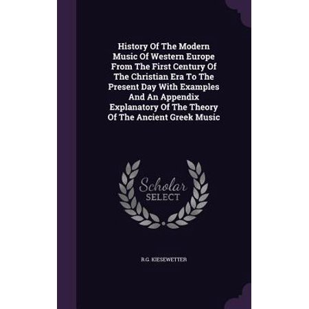 History of the Modern Music of Western Europe from the First Century of the Christian Era to the Present Day with Examples and an Appendix Explanatory of the Theory of the Ancient Greek Music - Modern Day Halloween Music