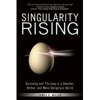 Singularity Rising: Surviving and Thriving in a Smarter, Richer, and More Dangerous World (Paperback)