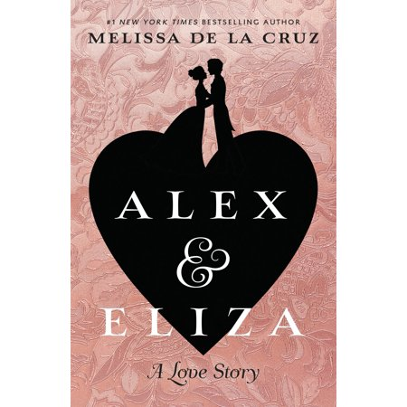 Alex and Eliza: A Love Story: The Alex & Eliza Trilogy