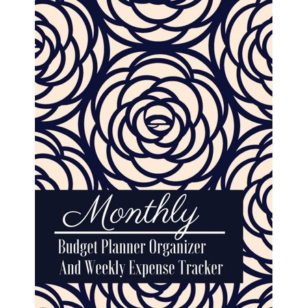 Monthly Budget Planner Organizer and Weekly Expense Tracker: Vintage Rose Budget Planner for Your Financial Life with Calendar 2018-2019 Beginner's Guide to Personal Money Management and Track Your Fi