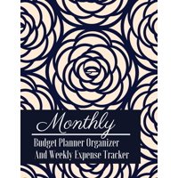 Monthly Budget Planner Organizer and Weekly Expense Tracker : Vintage Rose Budget Planner for Your Financial Life with Calendar 2018-2019 Beginner's Guide to Personal Money Management and Track Your Financial Health Income List, Monthly Expense Categories and Weekly Expense Tracker, Financial Planner Large Size