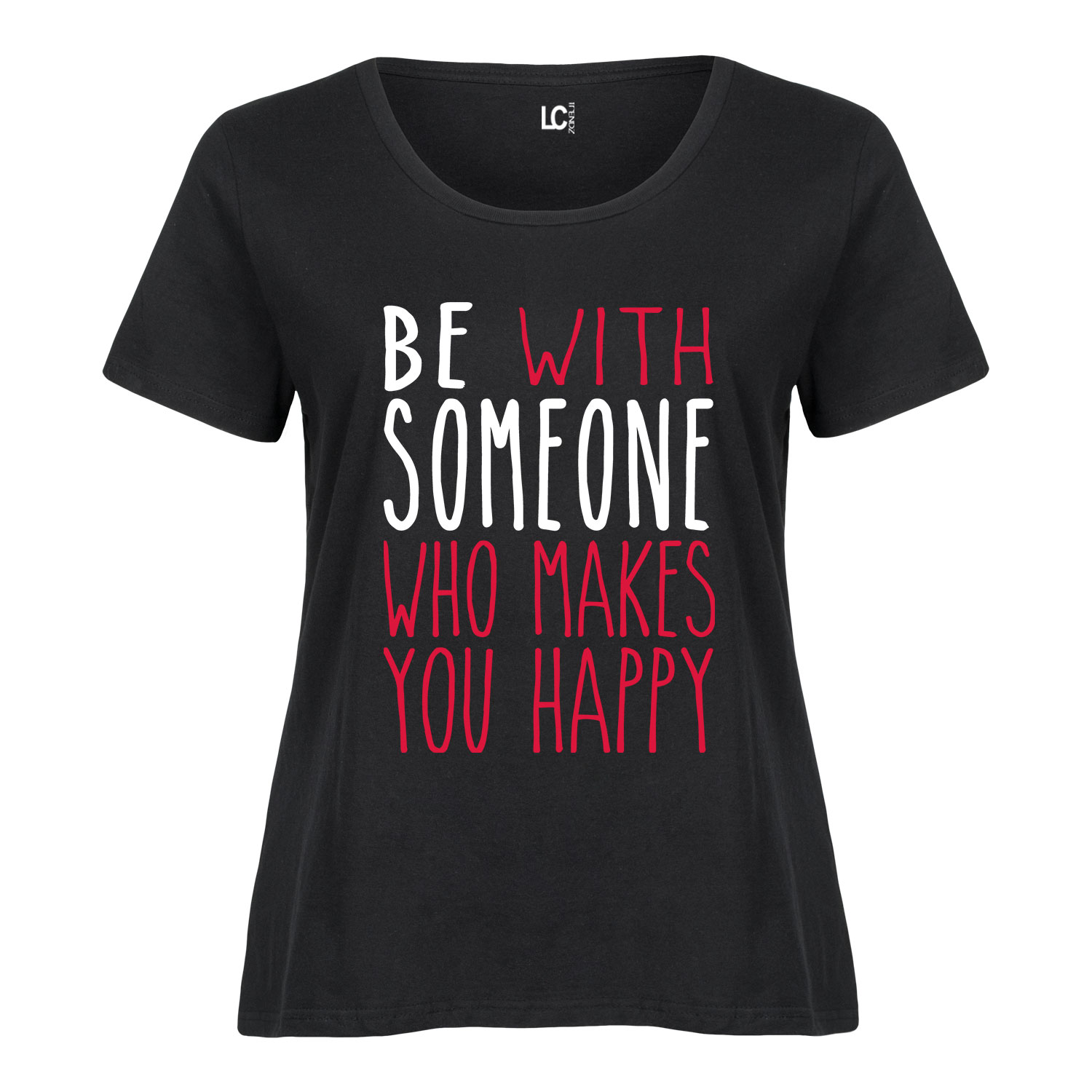 Be Someone Who Makes You Happy - Ladies Plus Size Scoop Neck Tee