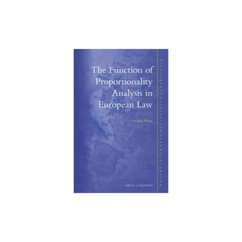 The Function of Proportionality Analysis in European Law