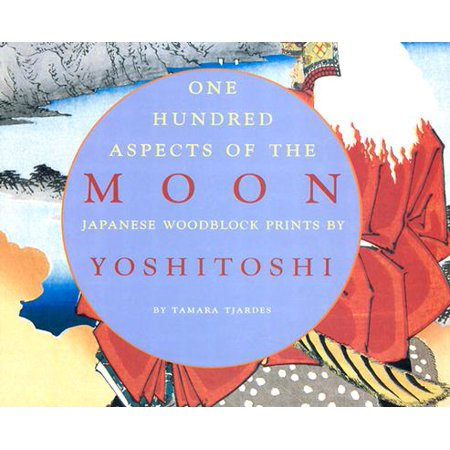 One Hundred Aspects of the Moon:  Japanese Woodblock Prints by Yoshitoshi : Japanese Woodblock Prints by