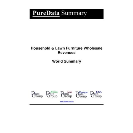 Household & Lawn Furniture Wholesale Revenues World Summary - eBook ()