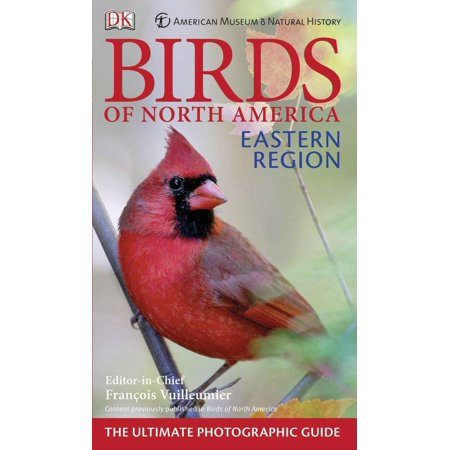 American Museum of Natural History Birds of North America Eastern Region : The Ultimate Photographic
