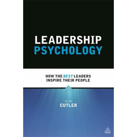 Leadership Psychology  How The Best Leaders Inspire Their People