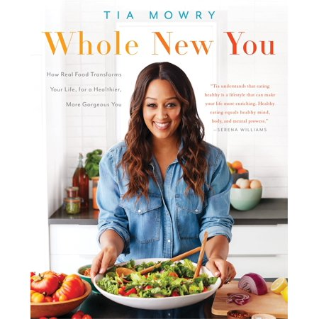 Whole New You : How Real Food Transforms Your Life, for a Healthier, More Gorgeous You: A