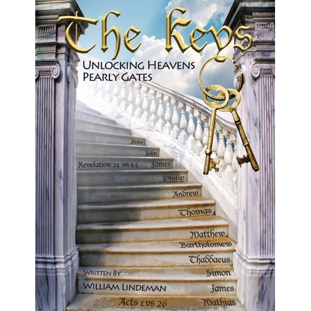 The Keys Unlocking Heavens Pearly Gates - eBook (Pearly Gates Pickup Review)
