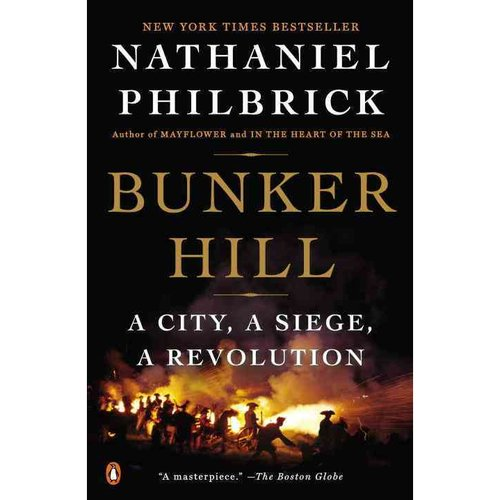 Bunker Hill: A City, a Siege, a Revolution