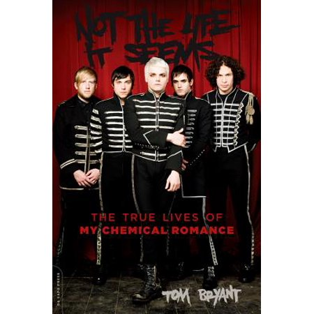 Not the Life It Seems : The True Lives of My Chemical Romance](My Chemical Romance Halloween 2017)