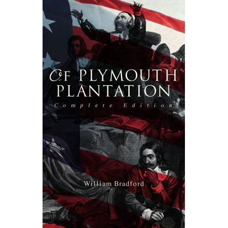 Of Plymouth Plantation (Complete Edition) - eBook (William Bradford Diary)