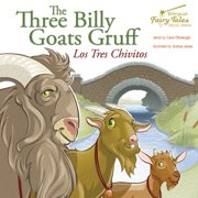 The Bilingual Fairy Tales Three Billy Goats Gruff : Los Tres Chivitos