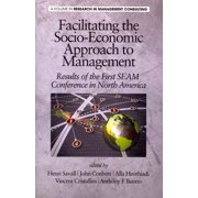 Facilitating the Socio-Economic Approach to Management : Results of the First Seam Conference in North America