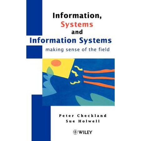 information systems and information systems making sense of the field