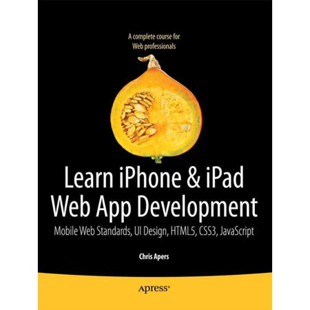 Beginning Iphone & Ipad Web Apps: Scripting with HTML5, CSS3, and JavaScript by