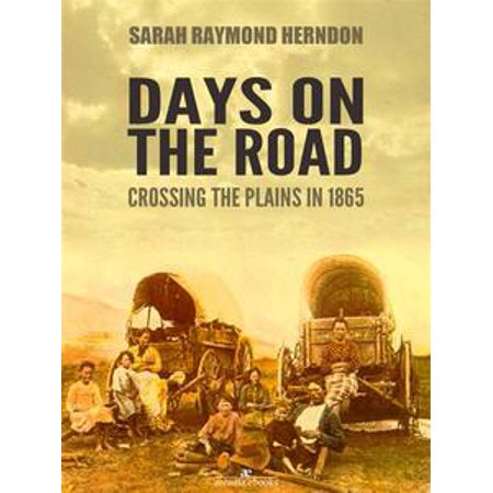 Days on the Road: Crossing the Plains in 1865 - eBook