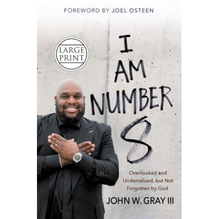 I Am Number 8  Overlooked And Undervalued  But Not Forgotten By God