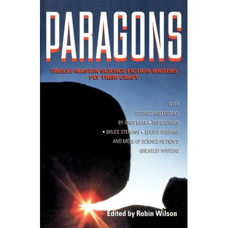 Paragons: Twelve Master Science Fiction Writers Ply Their Craft by