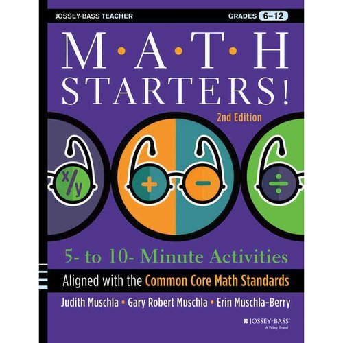 Math Starters!: 5- to 10-Minute Activities Aligned with the Common Core Math Standards, Grades 6-12