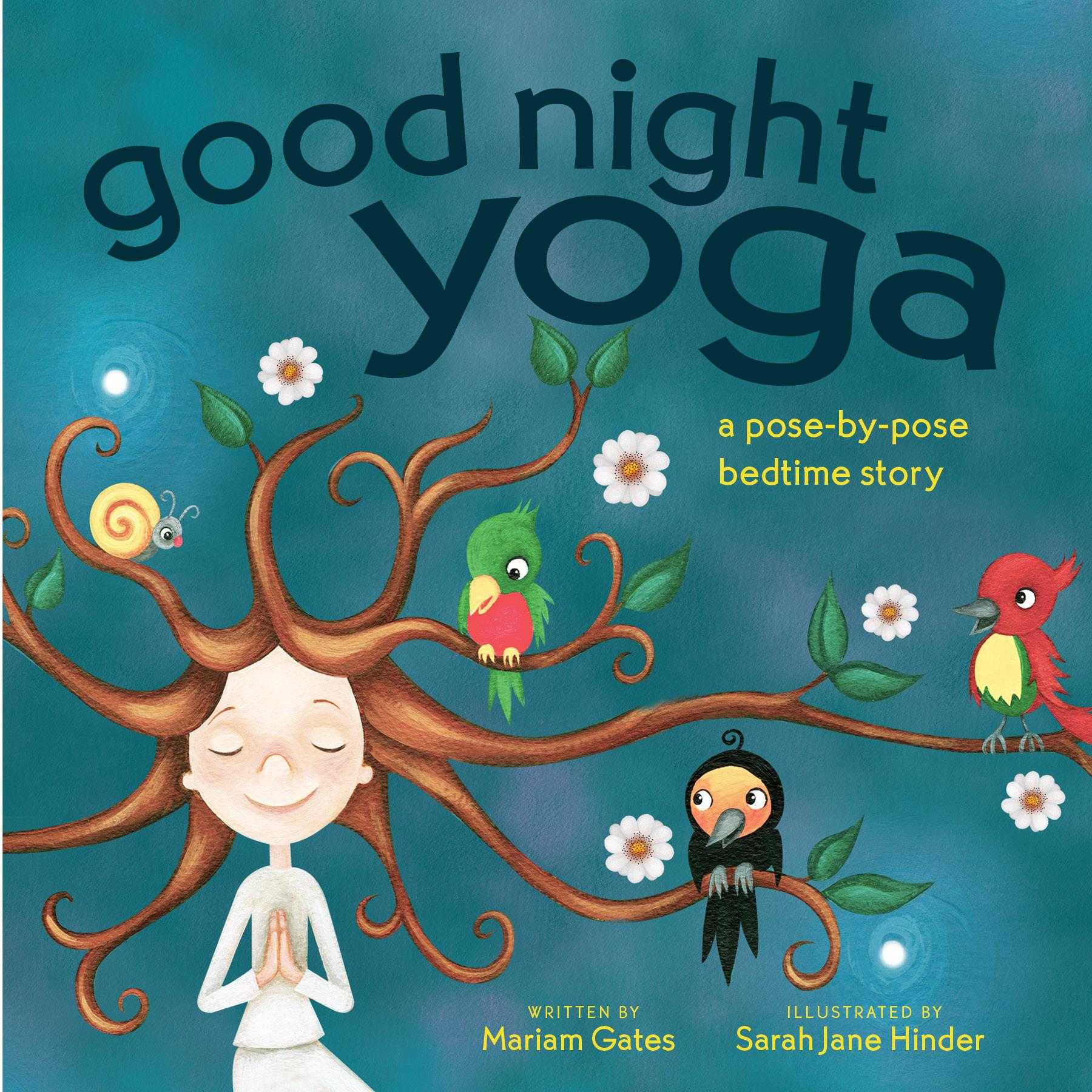 Good Night Yoga : A Pose-By-Pose Bedtime Story - Walmart.com