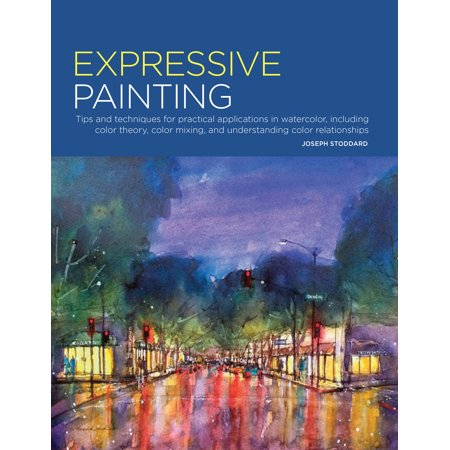 Portfolio: Expressive Painting : Tips and techniques for practical applications in watercolor, including color theory, color mixing, and understanding color