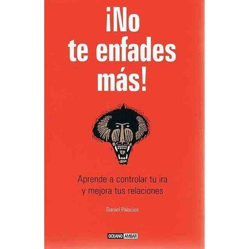 No Te Enfades Mas!
