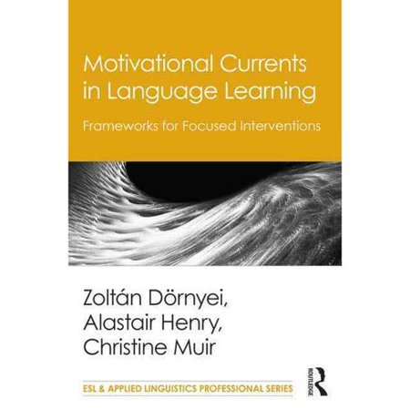 Motivational Currents in Language Learning: Frameworks for Focused Interventions