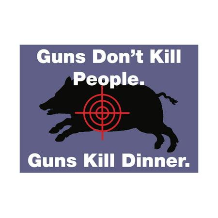 fa23126cf Guns Don't Kill People Guns Kill Dinner Hunter Quote Man Cave Home Wall  Decoration - Walmart.com