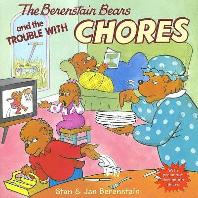 The Berenstain Bears and the Trouble with Chores [With Press-Out Berenstain Bears] (Paperback)